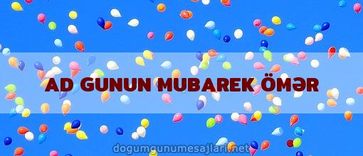 AD GUNUN MUBAREK ÖMƏR