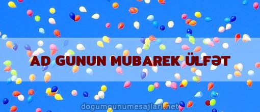 AD GUNUN MUBAREK ÜLFƏT