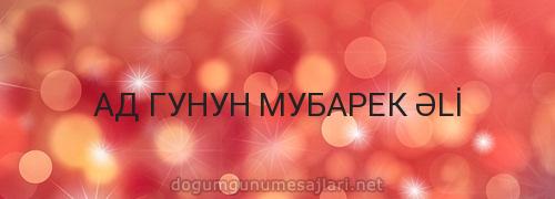 АД ГУНУН МУБАРЕК ƏLİ