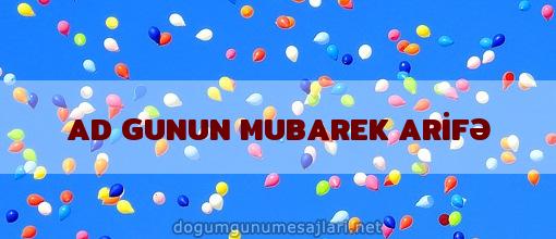 AD GUNUN MUBAREK ARİFƏ