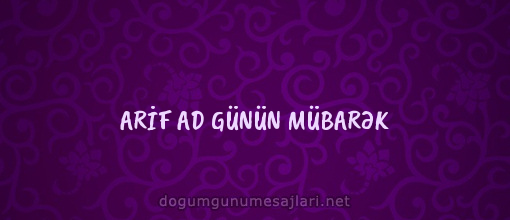 ARİF AD GÜNÜN MÜBARƏK