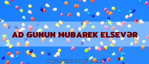 AD GUNUN MUBAREK ELSEVƏR