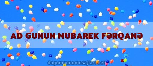 AD GUNUN MUBAREK FƏRQANƏ