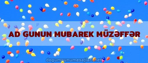 AD GUNUN MUBAREK MÜZƏFFƏR