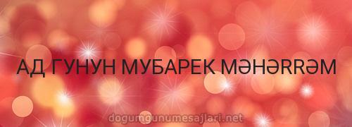 АД ГУНУН МУБАРЕК MƏHƏRRƏM