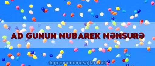 AD GUNUN MUBAREK MƏNSURƏ