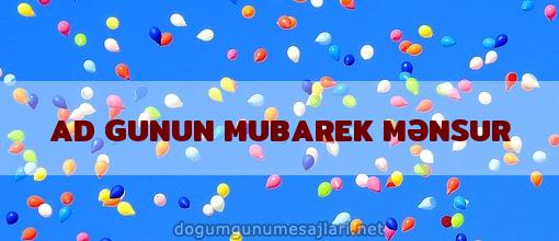 AD GUNUN MUBAREK MƏNSUR