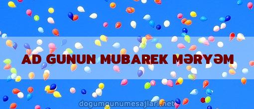 AD GUNUN MUBAREK MƏRYƏM