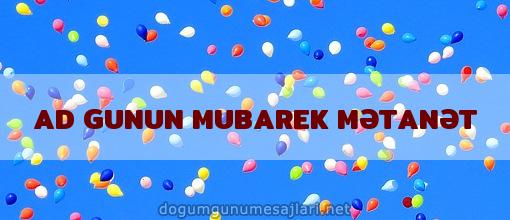 AD GUNUN MUBAREK MƏTANƏT