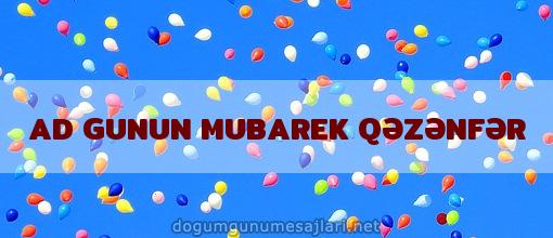 AD GUNUN MUBAREK QƏZƏNFƏR