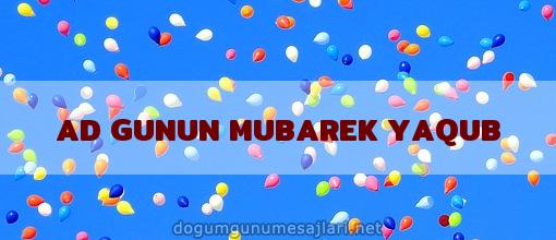 AD GUNUN MUBAREK YAQUB
