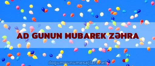 AD GUNUN MUBAREK ZƏHRA