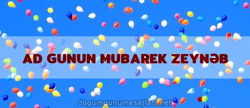 AD GUNUN MUBAREK ZEYNƏB