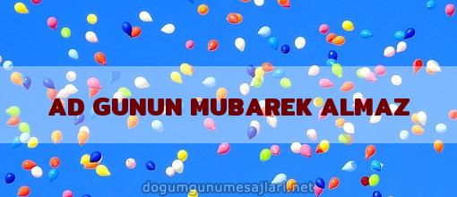 AD GUNUN MUBAREK ALMAZ