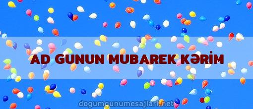 AD GUNUN MUBAREK KƏRİM