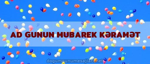 AD GUNUN MUBAREK KƏRAMƏT