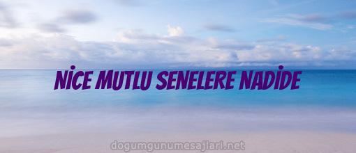 NİCE MUTLU SENELERE NADİDE