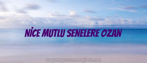NİCE MUTLU SENELERE OZAN
