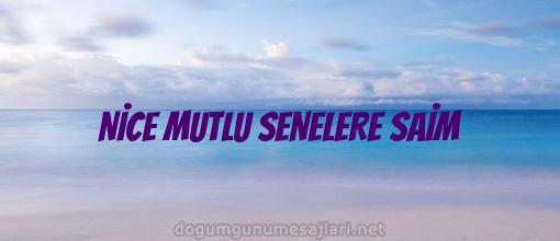 NİCE MUTLU SENELERE SAİM