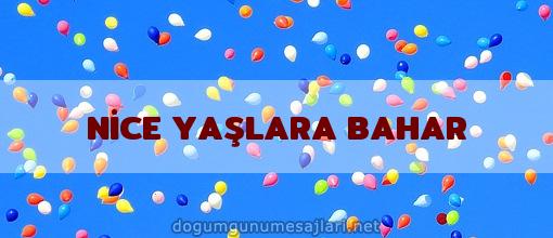 NİCE YAŞLARA BAHAR