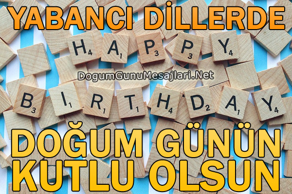 Yabancı Dillerde Doğum Günün Kutlu Olsun